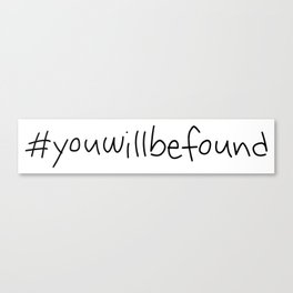 #youwillbefound Canvas Print