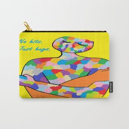 No Hits. Just Hugs. Carry-All Pouch