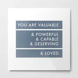 You Are. Metal Print