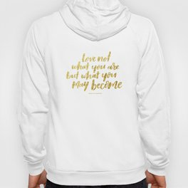 Love Not What You Are But What You May Become Handlettered Quote - Black & Gold Hoody