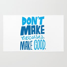 Don't Make Excuses. Make Good. Rug