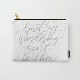 Bind My Wandering Heart To Thee Carry-All Pouch