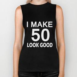 I Make 50 Look Good T Shirt 50th Birthday Gift For Men Women Biker Tank