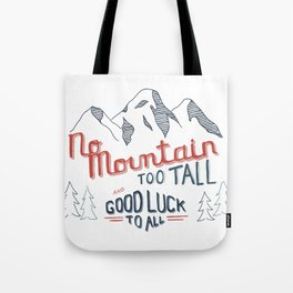 No Mountain Too Tall...and Good Luck to All Tote Bag