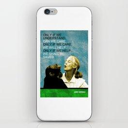 Jane Goodall Quote 1 iPhone Skin