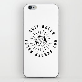 Crit Rolls / Not Gender Roles iPhone Skin