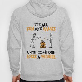 Camping Gift Fun and Games Until Someone Loses A Weiner Camp Trip Hoody