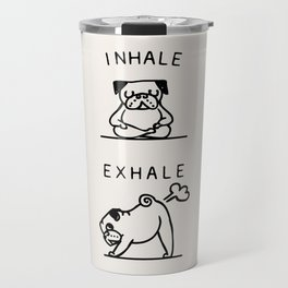 Inhale Exhale Pug Travel Mug