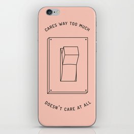 there's no in-between iPhone Skin