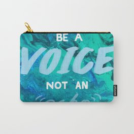 Be a voice Carry-All Pouch