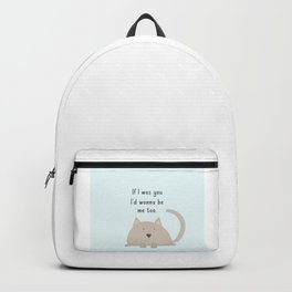 If I was you Backpack
