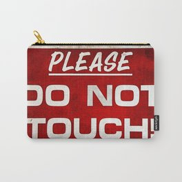 Do not touch Carry-All Pouch