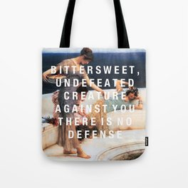 bittersweet, undefeated  Tote Bag