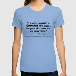 Ignorant and Free Thomas Jefferson Quote T-shirt