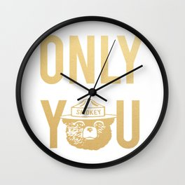 Smokey the Bear says ONLY YOU Wall Clock