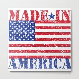 Made In Amerca Metal Print