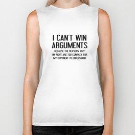 I Can't Win Arguments Biker Tank