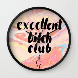 Excellent Bitch Club Wall Clock