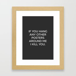 I Kill You - Posters With Attitude Framed Art Print