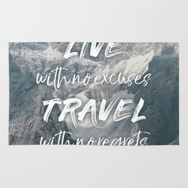 LIVE with no excuses TRAVEL with no regrets Rug