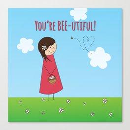 You're Bee-utiful! Canvas Print