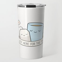 Just Here For The Tea Travel Mug