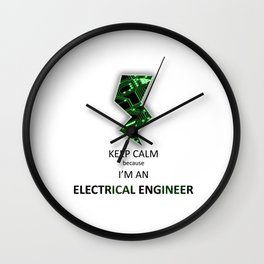 Keep Calm I'm an Electrical Engineer Wall Clock