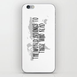 The World Belongs to those Who Read iPhone Skin