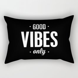 Good Vibes Only Black and White Typography Print Office Decor Wake Up Bedroom Poster Rectangular Pillow