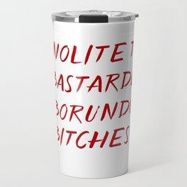 Nolite te bastardes carborundorum -- donation Travel Mug