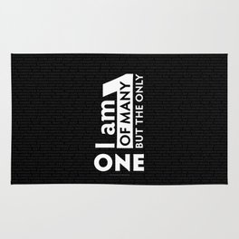 """I am One of many but the Only One"" (Black) Rug"