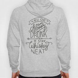 ...I Stay Whiskey Neat Hoody