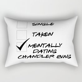 Mentally Dating Chandler Bing Rectangular Pillow