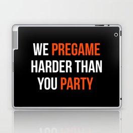Pregame Harder Party Quote Laptop & iPad Skin
