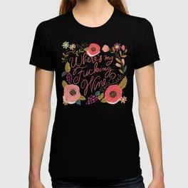 Pretty Swe*ry: Where's My F-ing Wine? T-shirt