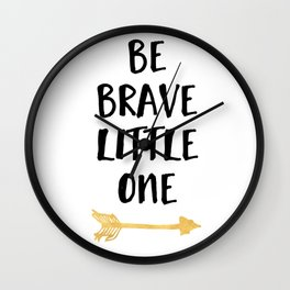 BE BRAVE LITTLE ONE Kids Typography Quote Wall Clock