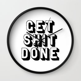 Get Shit Done black-white typography poster black and white design bedroom wall home decor room Wall Clock