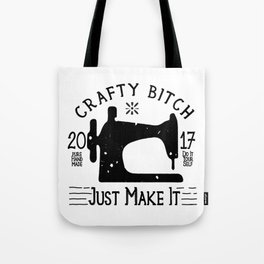 Crafty B*tch - SEW - Just Make It! Pure Handmade - Do It Yourself Tote Bag