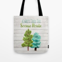 Always Take The Scenic Route Tote Bag