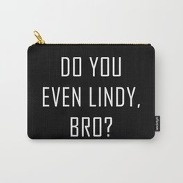 DO YOU EVEN LINDY, BRO? Carry-All Pouch