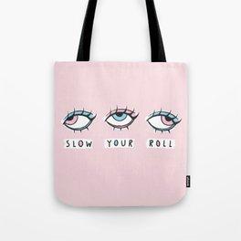 Slow It Down Tote Bag