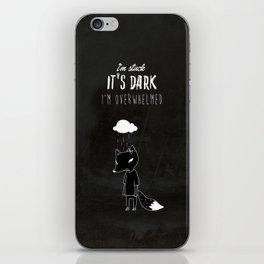 I'm Stuck. It's Dark. I'm Overwhelmed. iPhone Skin