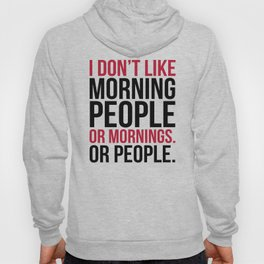 Morning People Funny Quote Hoody