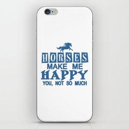 Horses Make Me Happy iPhone Skin