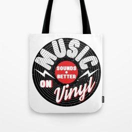 Music Sounds Better On Vinyl Tote Bag