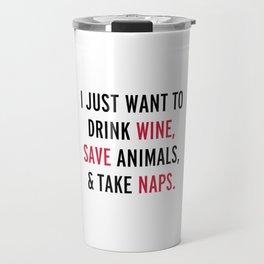 Drink Wine & Save Animals Funny Quote Travel Mug
