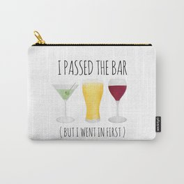 I Passed The Bar (But I Went In First) Carry-All Pouch