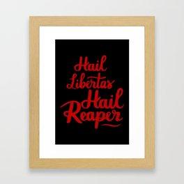 Hail libertas Hail Reaper Framed Art Print