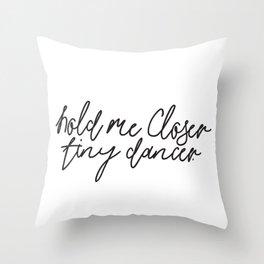 Hold Me Closer Tiny Dancer Music Lyrics Throw Pillow