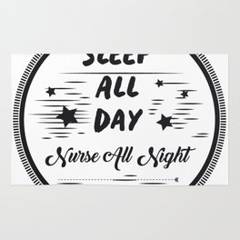 Sleep All Day Nurse All Nigh Nurse Life Rug